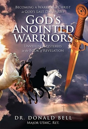 God's Anointed Warriors By Dr. Donald Bell